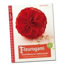 """Buch - Rosenfaltung aus Spitzenpapier Buch """"Fleurogami – Rosenfaltung aus Spitzenpapier""""."""