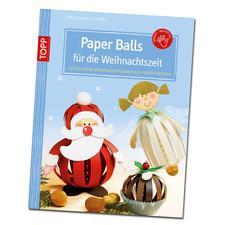 """Buch - Paper Balls für die Weihnachtszeit Buch """"Paper Balls für die Weihnachtszeit"""""""
