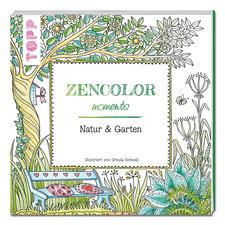 Zencolor Ausmalbuch mit Natur- und Gartenmotiven Kleine Momente der Entspannung mit Zencolor moments.