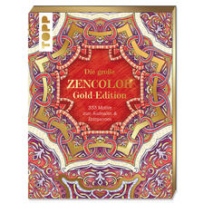 "Ausmalbuch ""Die grosse Zencolor Gold-Edition"" Die grosse ZENCOLOR Gold-Edition"