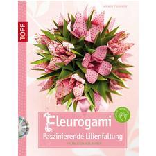 Buch - Fleurogami - Faszinierende Lilienfaltung