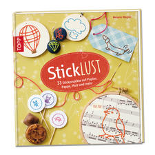 """Buch """"StickLUST – 33 Projekte auf Papier, Pappe, Holz und mehr"""" StickLUST – 33 Projekte auf Papier, Pappe, Holz und mehr"""