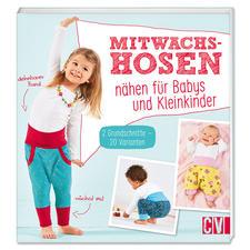 Buch - Mitwachshosen nähen für Babys und Kleinkinder.