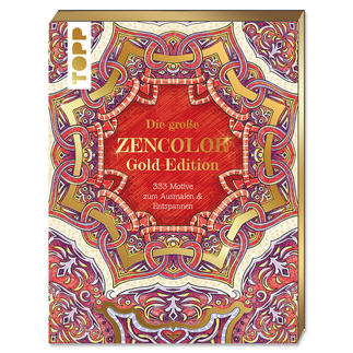Ausmalbuch - Die grosse Zencolor Gold-Edition Die grosse ZENCOLOR Gold-Edition